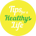 Tips For a Healthy Life